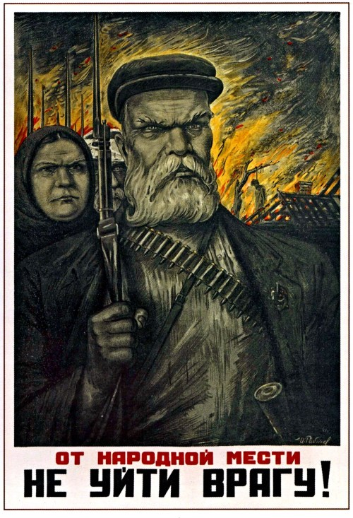 The Foe Won't Escape the People'sVengeance! Isaak Rabichev, 1941 (Click to enlarge)