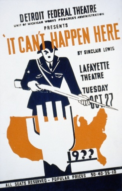 Poster for the stage adaptation of It Can't Happen Here, October 27, 1936 at the Lafayette Theater as part of the Detroit Federal Theater